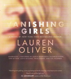 Vanishing girls /  by Lauren Oliver. - by Lauren Oliver.