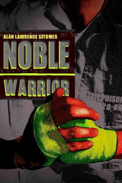 Noble warrior /  by Alan Lawrence Sitomer. - by Alan Lawrence Sitomer.