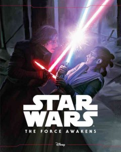 Star wars, the force awakens /  adapted by Elizabeth Schaefer ; illustrations by Brian Rood. - adapted by Elizabeth Schaefer ; illustrations by Brian Rood.