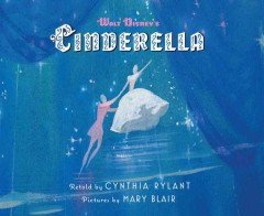 Walt Disney's Cinderella /  retold by Cynthia Rylant ; pictures by Mary Blair. - retold by Cynthia Rylant ; pictures by Mary Blair.