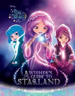 Disney Star Darlings : A wisher's guide to Starland.