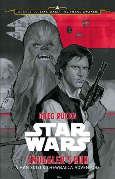 Star Wars. a Han Solo & Chewbacca adventure / written by Greg Rucka ; illustrated by Phil Noto. - written by Greg Rucka ; illustrated by Phil Noto.