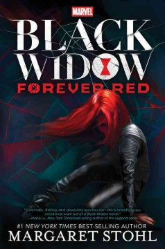 Black Widow : forever red / by Margaret Stohl. - by Margaret Stohl.