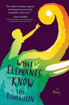 What elephants know /  Eric Dinerstein. - Eric Dinerstein.