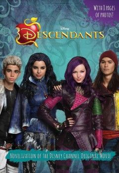 Descendants : a novelization / adapted by Rico Green. - adapted by Rico Green.