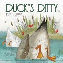 Duck's ditty /  Kenneth Grahame ; illustrated by Alex Willmore. - Kenneth Grahame ; illustrated by Alex Willmore.