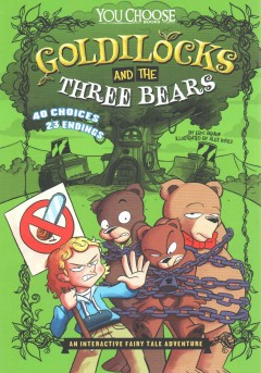 Goldilocks and the three bears : an interactive fairy tale adventure / by Eric Braun. - by Eric Braun.