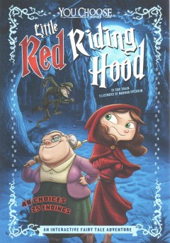 Little Red Riding Hood : an interactive fairy tale adventure / by Eric Braun. - by Eric Braun.