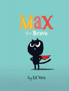 Max the brave /  by Ed Vere. - by Ed Vere.