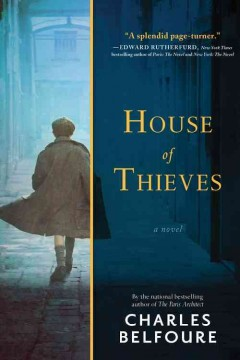 House of thieves : a novel / Charles Belfoure. - Charles Belfoure.