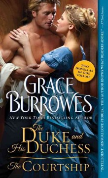 The duke and his duchess ; the courtship : two novellas of the Windham family / Grace Burrowes