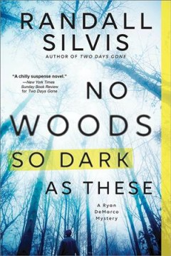 No woods so dark as these /  Randall Silvis. - Randall Silvis.