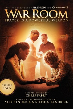 War room : prayer is a powerful weapon / by Chris Fabry. - by Chris Fabry.