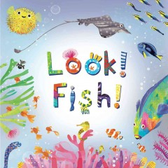 Look! fish! /  by Stephanie Calmenson ; illustrated by Puy Pinillos. - by Stephanie Calmenson ; illustrated by Puy Pinillos.