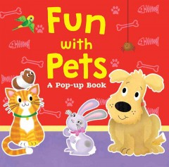 Fun with pets : a pop-up book.