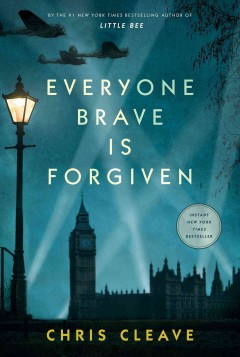Everyone Brave Is Forgiven / Chris Cleave - Chris Cleave