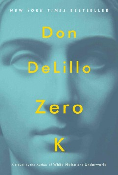 Zero K / Don DeLillo - Don DeLillo
