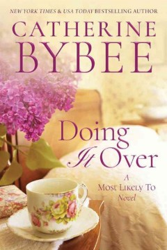 Doing it over : a most likely to novel / Catherine Bynee.