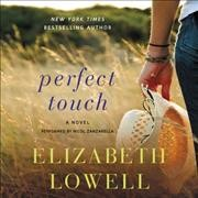 Perfect touch : a novel / by Elizabeth Lowell. - by Elizabeth Lowell.