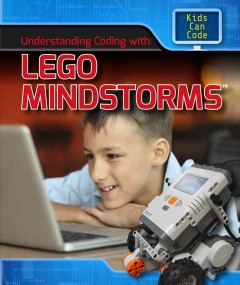 Understanding coding with Lego Mindstorms /  Patricia G. Harris. - Patricia G. Harris.