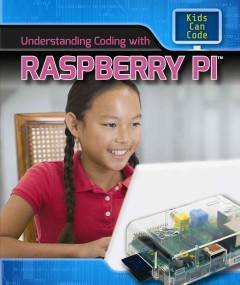 Understanding coding with Raspberry Pi /  Patricia Harris. - Patricia Harris.