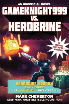 Gameknight999 vs. Herobrine. an unofficial Minecrafter's adventure / Mark Cheverton. - Mark Cheverton.