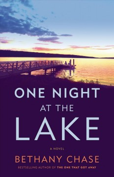 One night at the lake : a novel / Bethany Chase. - Bethany Chase.