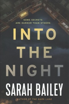 Into the night /  Sarah Bailey. - Sarah Bailey.