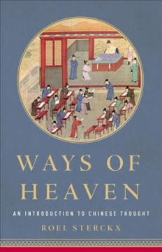 Ways of heaven : an introduction to Chinese thought / Roel Sterckx. - Roel Sterckx.