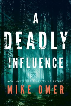 A deadly influence /  Mike Omer. - Mike Omer.