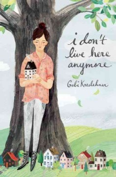 I don't live here anymore /  written by Gabi Kreslehner ; translated by Shelley Tanaka. - written by Gabi Kreslehner ; translated by Shelley Tanaka.