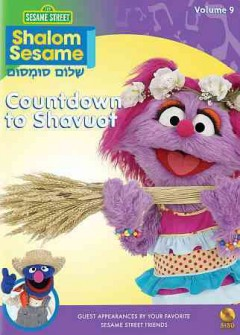 Shalom Sesame. Volume 9 Countdown to Shavuot.