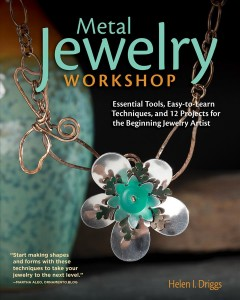 Metal jewelry workshop : essential tools, easy-to-learn techniques, and 12 projects for the beginning jewelry artist / Helen I. Driggs. - Helen I. Driggs.