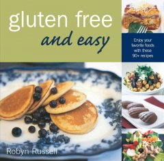 Gluten free and easy /  Robyn Russell.