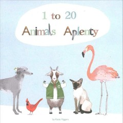1 to 20, animals aplenty - [written and illustrated by] Katie Viggers.