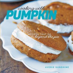 Cooking with pumpkin - Averie Sunshine.