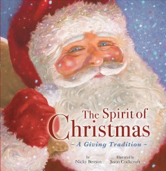 Spirit of Christmas : a giving tradition - by Nicky Benson ; illustrated by Jason Cockcroft.