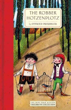 The robber Hotzenplotz /  Otfried Preussler ; translated by Anthea Bell ; illustrated by F.J. Tripp. - Otfried Preussler ; translated by Anthea Bell ; illustrated by F.J. Tripp.