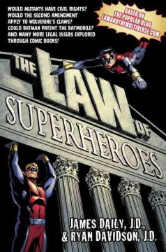 The law of superheroes /  James E. Daily and Ryan M. Davidson. - James E. Daily and Ryan M. Davidson.