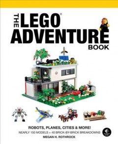 The LEGO adventure book.  Megan H. Rothrock. - Megan H. Rothrock.