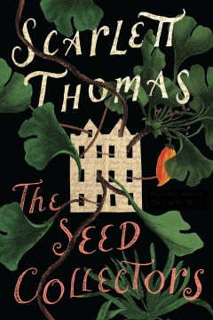 The seed collectors : a novel / Scarlett Thomas.