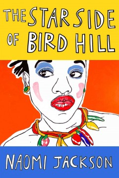 The star side of Bird Hill /  Naomi Jackson. - Naomi Jackson.