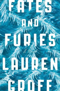 Fates And Furies / Lauren Groff - Lauren Groff