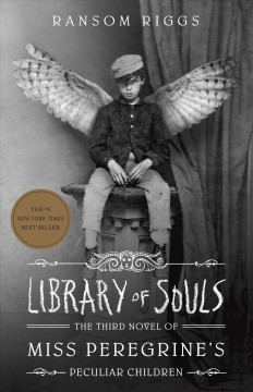 Library of souls /  by Ransom Riggs. - by Ransom Riggs.