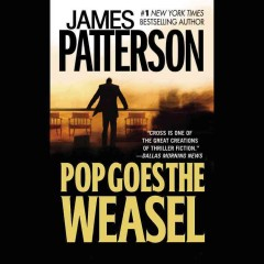 Pop goes the weasel /  James Patterson. - James Patterson.