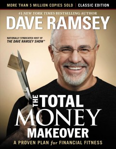The total money makeover : a proven plan for financial fitness / Dave Ramsey. - Dave Ramsey.