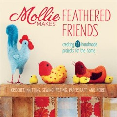 Mollie makes feathered friends.