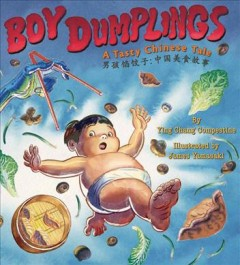 Boy dumplings : a tasty Chinese tale / by Ying Chang Compestine ; illustrated by James Yamaski. - by Ying Chang Compestine ; illustrated by James Yamaski.