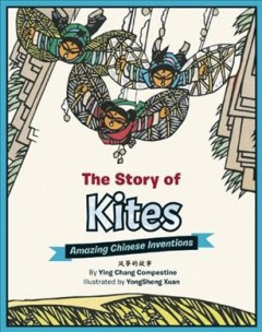 The story of kites /  by Ying Chang Compestine ; illustrated by Yongsheng Xuan. - by Ying Chang Compestine ; illustrated by Yongsheng Xuan.