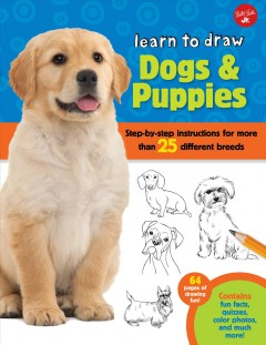 Learn to draw dogs & puppies : step-by-step instructions for 25 different breeds - illustrated by Robbin Cuddy.